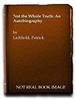 Not the Whole Truth: An Autobiography