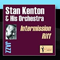 Intermission Riff by Stan Kenton & His Orchestra