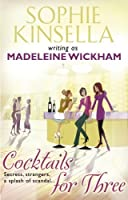 Cocktails for Three by Sophie Kinsella(2010-09-06)