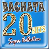BACHATA 20 Hits Super Collection (2011)【CD】 [並行輸入品]