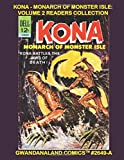 Kona- Monarch Of Monster Isle: Volume 2 Readers Collection: Gwandanaland Comics #2649-A: Economical Black & White Version - Battle for Survival in a Lost Land of Danger