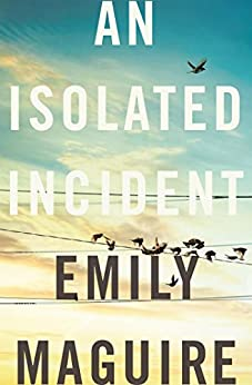 An Isolated Incident by [Maguire, Emily]