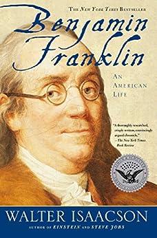 Benjamin Franklin: An American Life by [Isaacson, Walter]