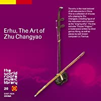 China: Erhu of Jiangnan by Zhu Changyao (2008-07-09)