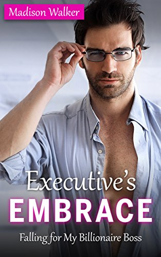 Download Executive's Embrace: Falling for My Billionaire Boss (English Edition) B00XICBH9U