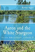 Aaron and the White Sturgeon (Aaron's Adventures)