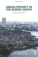 Urban Poverty in the Global South: Scale and Nature