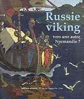 Russie Viking Vers Une Autre Normandie N