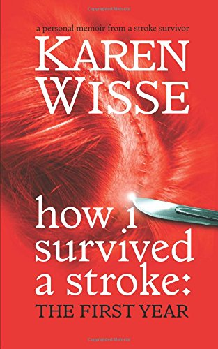 How I survived a stroke: THE FIRST YEAR: My burst aneurys・・・