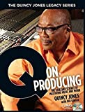 Q on Producing (The Quincy Jones Legacy Series)
