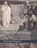 The Ghost Kings: Large Print