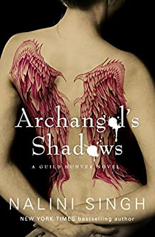 Archangel's Shadows: Book 7 (Guild Hunter Series) by [Singh, Nalini]
