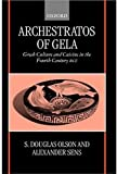Archestratos of Gela: Greek Culture and Cuisine in the Fourth Century Bce : Test, Translation, and Commentary
