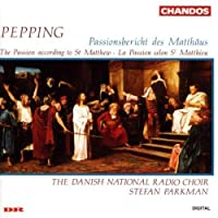 Ernst Pepping: Passionsbericht Des Mattaus (Passion according to St. Matthew - for chorus)