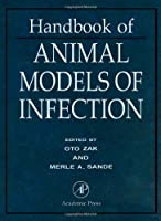 Handbook of Animal Models of Infection: Experimental Models in Antimicrobial Chemotherapy