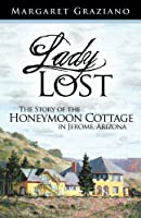 Lady Lost: The Story of the Honeymoon Cottage in Jerome, Arizona