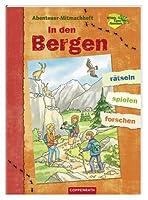 Abenteuer-Mitmachheft: In den Bergen: raetseln - spielen - forschen