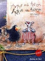 Arthur und Anton / Arthur ve Anton: Ein deutsch-tuerkisches Kinderbuch