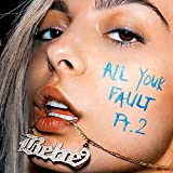 All Your Fault Pt 2