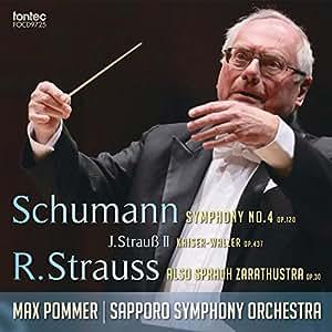 シューマン 交響曲 第4番 J.シュトラウス II 皇帝円舞曲 R.シュトラウス 「ツァラトゥストラはかく語りき」