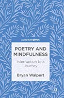 Poetry and Mindfulness: Interruption to a Journey