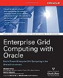 Enterprise Grid Computing with Oracle (Osborne ORACLE Press Series)