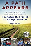 A Path Appears: Transforming Lives, Creating Opportunity (Random House Large Print)