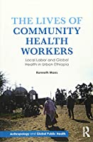 The Lives of Community Health Workers (Anthropology and Global Public Health)