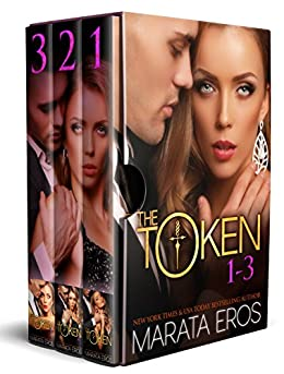 The Token Series, Volumes 1-3: (Alpha Billionaire Dark Romance) by [Eros, Marata]