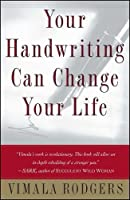 Your Handwriting Can Change Your Life! by Vimala Rodgers(2000-03-01)