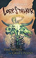 The Witch of Gray's Point: A Creature Feature Horror Suspense (Lorestalker)