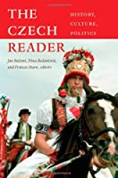 The Czech Reader: History, Culture, Politics (The World Readers)