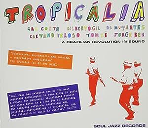 Soul Jazz Records Presents Tropicália: A Brazilian Revolution in Sound