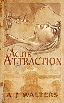 An Acute Attraction (Attraction Series Book 1) by [Walters, A J]
