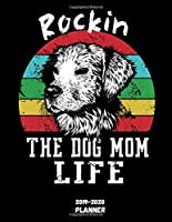 Rockin The Dog Mom Life Planner 2019-2020: Funny & Practical Animal Owner Themed Gifts Ideas for Your Mommy - 2020 Monthly Weekly Daily Organizer with Yearly Calendar + Agenda