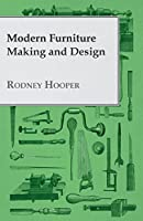 Modern Furniture Making and Design