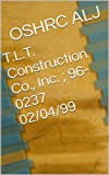 T.L.T. Construction Co., Inc. ; 96-0237  02/04/99 (English Edition)