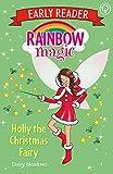 Rainbow Magic Early Reader: Holly the Christmas Fairy
