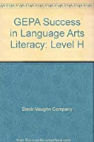GEPA Success in Language Arts Literacy: Level H