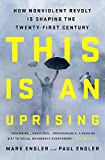 This Is an Uprising: How Nonviolent Revolt Is Shaping the Twenty-First Century 画像