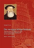 Die vierzigsprachige Schweiz: Sprachkontakte und Mehrsprachigkeit in der vorindustriellen Gesellschaft (15.-19. Jahrhundert)