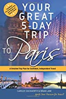 Your Great 5-Day Trip to Paris