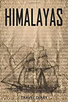 Himalayas Travel Diary: Travel and vacation diary for Himalayas. A logbook with important pre-made pages and many free sites for your travel memories. For a present, notebook or as a parting gift