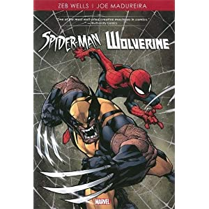 Spider-Man by Zeb Wells & Joe Madureira (Spider-Man / Wolverine)