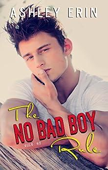 The No Bad Boy Rule by [Erin, Ashley]