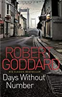 Days Without Number by Robert Goddard(2011-04-04)