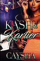 Kash and Kartier