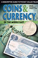 Coins & Currency Of The Middle East: A Descriptive Guide To Pocket Collectibles