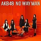 [Amazon.co.jp限定]54th Single「NO WAY MAN」 初回限定盤(オリジナル生写真付)