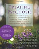 Treating Psychosis: A Clinician's Guide to Integrating Acceptance and Commitment Therapy, Compassion-Focused Therapy, and Mindfulness Approaches within the Cognitive Behavioral Therapy Tradition by Nicola P. Wright PhD CPsych Douglas Turkington MD Owen P. Kelly PhD CPsych David Davies PhD CPsych Andrew M. Jacobs PsyD CPsych Jennifer Hopton MA(2014-07-01) 画像